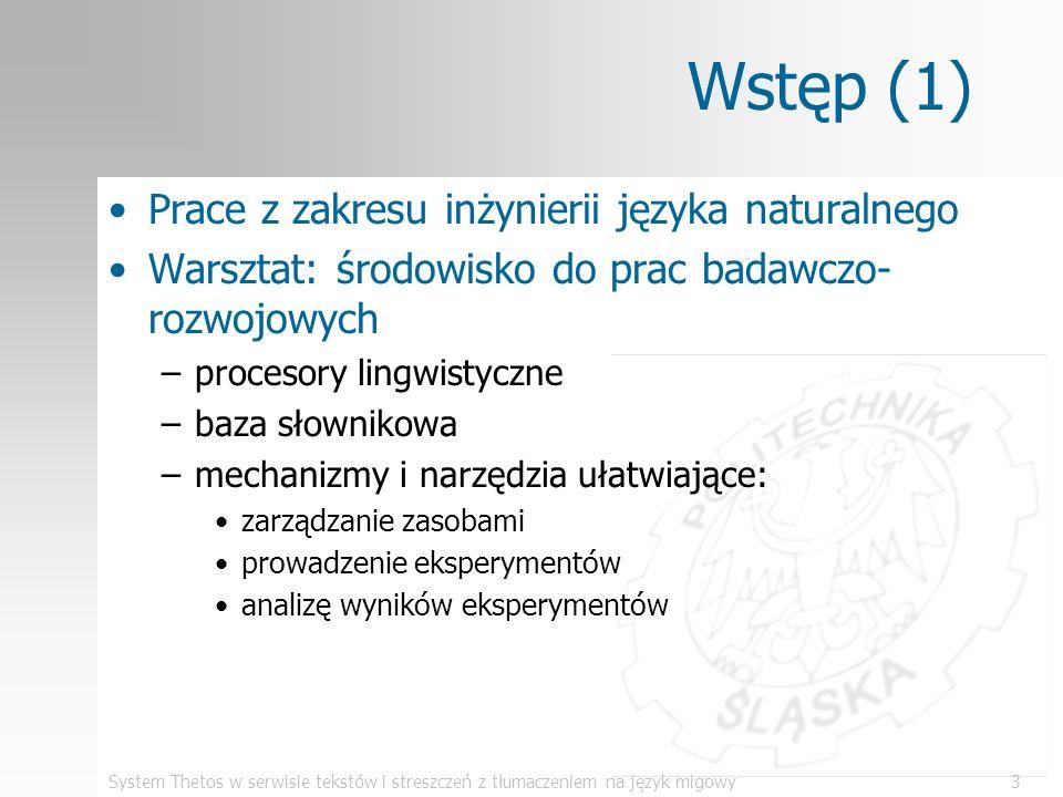 System Thetos w serwisie tekstów i streszczeń z tłumaczeniem na język migowy3 Wstęp (1) Prace z zakresu inżynierii języka naturalnego Warsztat: środow