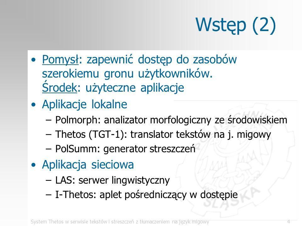 System Thetos w serwisie tekstów i streszczeń z tłumaczeniem na język migowy4 Wstęp (2) Pomysł: zapewnić dostęp do zasobów szerokiemu gronu użytkownik