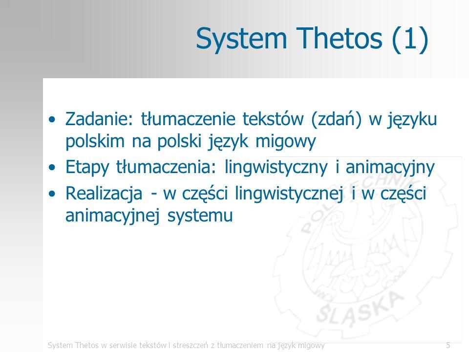 System Thetos w serwisie tekstów i streszczeń z tłumaczeniem na język migowy5 System Thetos (1) Zadanie: tłumaczenie tekstów (zdań) w języku polskim n