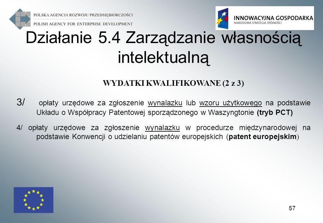 57 WYDATKI KWALIFIKOWANE (2 z 3) 3/ opłaty urzędowe za zgłoszenie wynalazku lub wzoru użytkowego na podstawie Układu o Współpracy Patentowej sporządzo