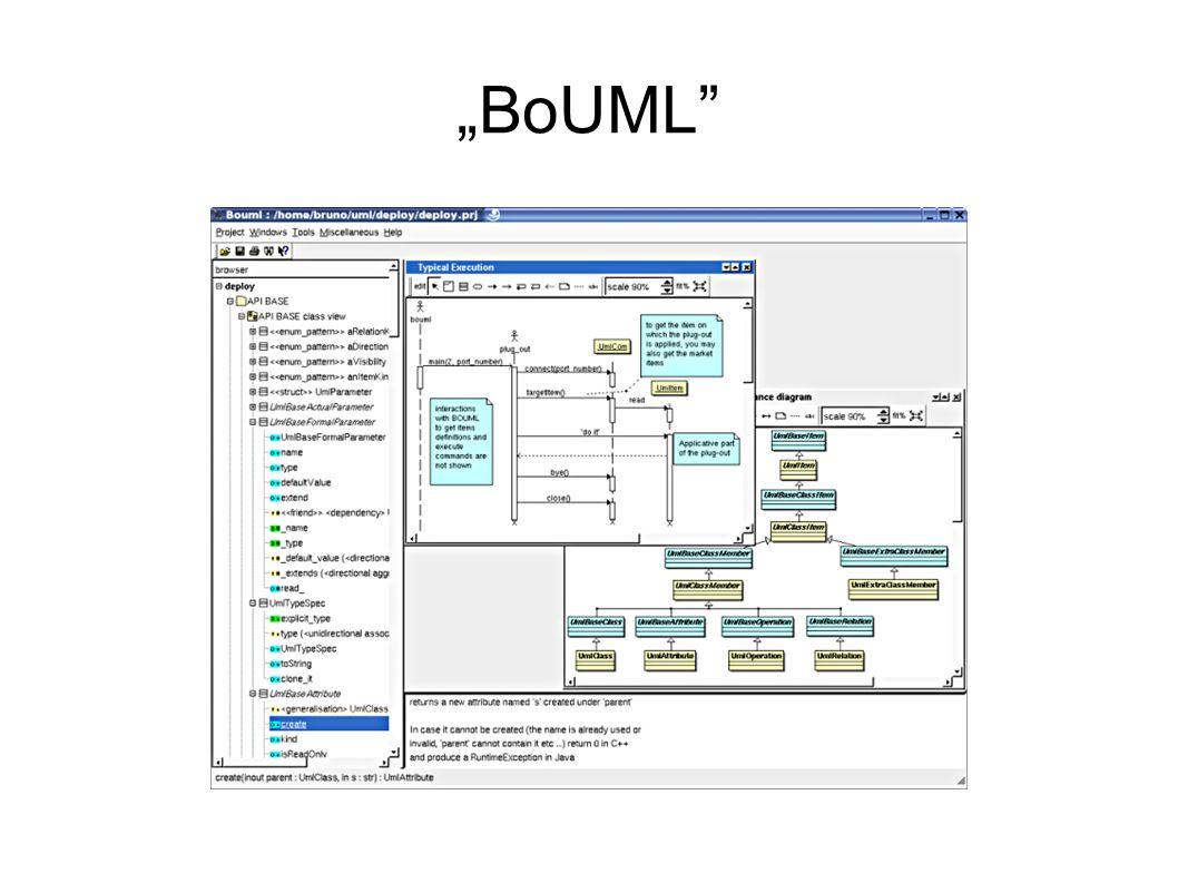 BoUML – ocena Zalety programu: - wygodny interfejs, oparty na przejrzystych menu rozwijalnych i paskach narzędzi - rozbudowywalne dzięki systemowi wtyczek - odtwarzanie struktury systemu na podstawie kodu źródłowego(oprócz generacji kodu) - szczegółowa dokumentacja, dostępna na stronie domowej projektu.