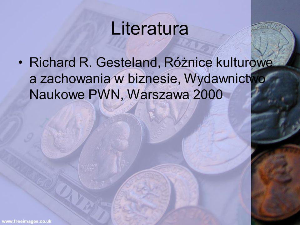 Literatura Richard R. Gesteland, Różnice kulturowe a zachowania w biznesie, Wydawnictwo Naukowe PWN, Warszawa 2000