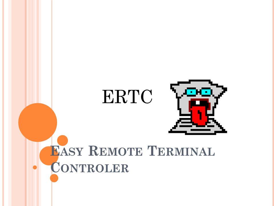 E ASY R EMOTE T ERMINAL C ONTROLER ERTC