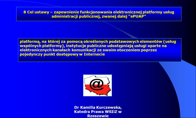 Dr Kamilla Kurczewska, Katedra Prawa WSIiZ w Rzeszowie platformą, na której za pomocą określonych podstawowych elementów (usług wspólnych platformy),