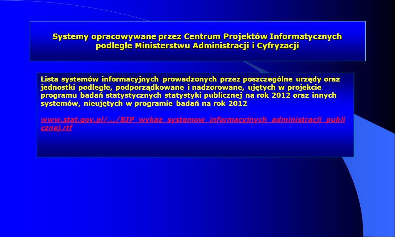 Systemy opracowywane przez Centrum Projektów Informatycznych podległe Ministerstwu Administracji i Cyfryzacji Lista systemów informacyjnych prowadzony