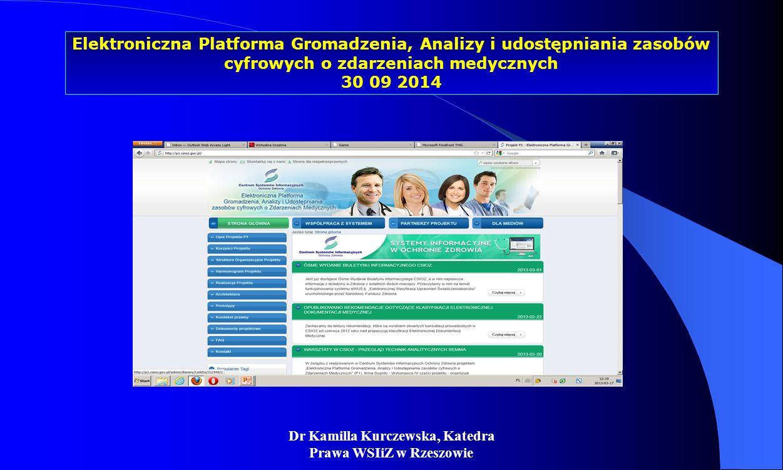 Dr Kamilla Kurczewska, Katedra Prawa WSIiZ w Rzeszowie Elektroniczna Platforma Gromadzenia, Analizy i udostępniania zasobów cyfrowych o zdarzeniach me
