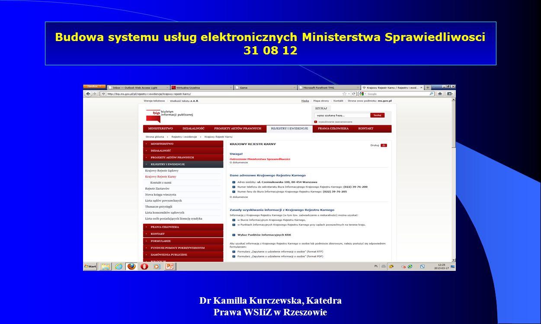 Dr Kamilla Kurczewska, Katedra Prawa WSIiZ w Rzeszowie Budowa systemu usług elektronicznych Ministerstwa Sprawiedliwosci 31 08 12