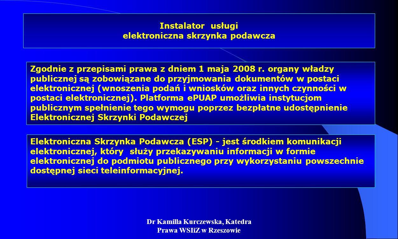 Dr Kamilla Kurczewska, Katedra Prawa WSIiZ w Rzeszowie Instalator usługi elektroniczna skrzynka podawcza Zgodnie z przepisami prawa z dniem 1 maja 200