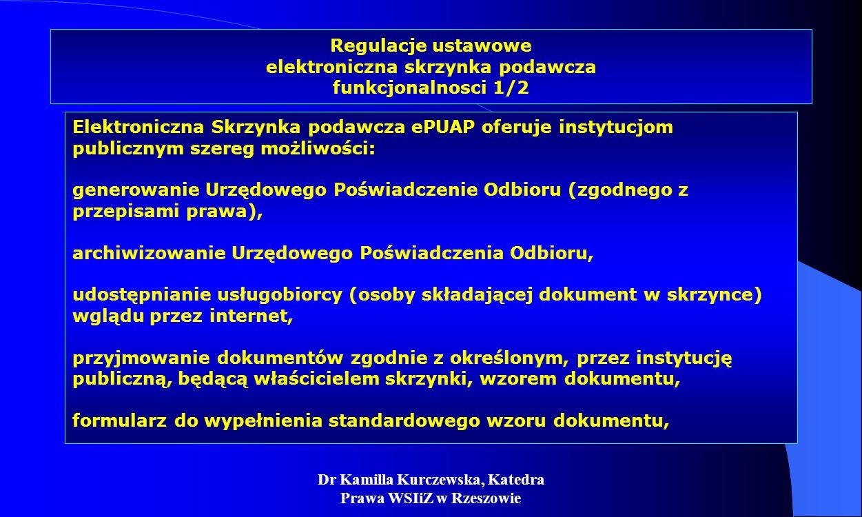 Dr Kamilla Kurczewska, Katedra Prawa WSIiZ w Rzeszowie Regulacje ustawowe elektroniczna skrzynka podawcza funkcjonalnosci 1/2 Elektroniczna Skrzynka p
