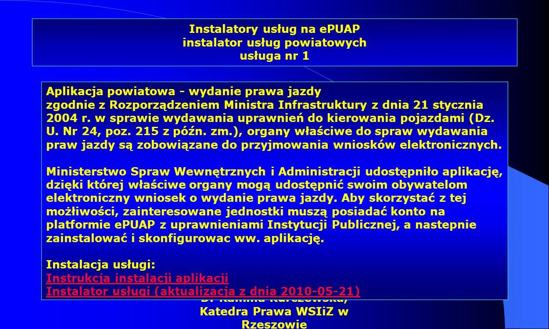 Dr Kamilla Kurczewska, Katedra Prawa WSIiZ w Rzeszowie Instalatory usług na ePUAP instalator usług powiatowych usługa nr 1 Aplikacja powiatowa - wydan