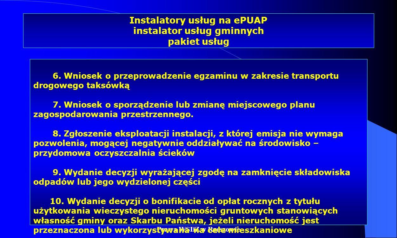 Dr Kamilla Kurczewska, Katedra Prawa WSIiZ w Rzeszowie Instalatory usług na ePUAP instalator usług gminnych pakiet usług 6. Wniosek o przeprowadzenie