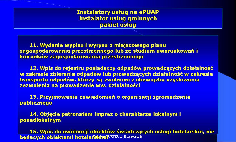Dr Kamilla Kurczewska, Katedra Prawa WSIiZ w Rzeszowie Instalatory usług na ePUAP instalator usług gminnych pakiet usług 11. Wydanie wypisu i wyrysu z