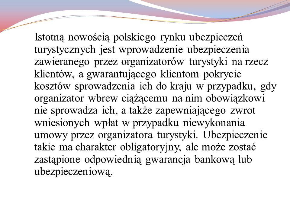 Istotną nowością polskiego rynku ubezpieczeń turystycznych jest wprowadzenie ubezpieczenia zawieranego przez organizatorów turystyki na rzecz klientów