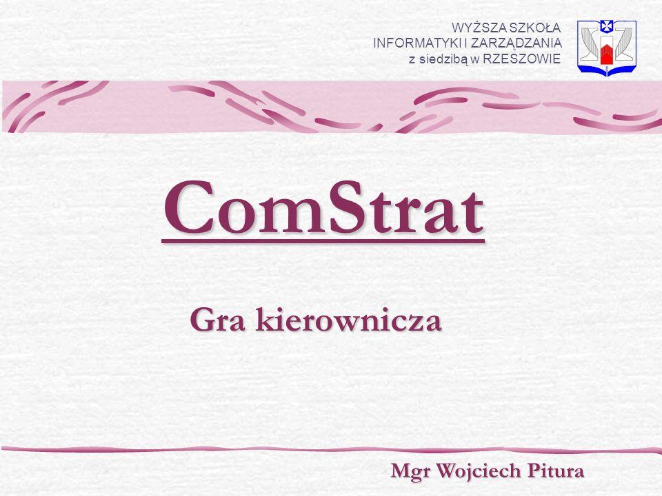 Gra kierownicza WYŻSZA SZKOŁA INFORMATYKI I ZARZĄDZANIA z siedzibą w RZESZOWIEComStrat Mgr Wojciech Pitura