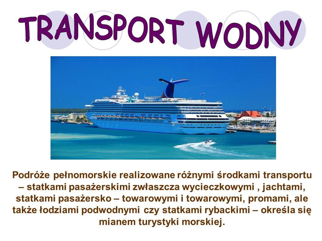 Podróże pełnomorskie realizowane różnymi środkami transportu – statkami pasażerskimi zwłaszcza wycieczkowymi, jachtami, statkami pasażersko – towarowymi i towarowymi, promami, ale także łodziami podwodnymi czy statkami rybackimi – określa się mianem turystyki morskiej.