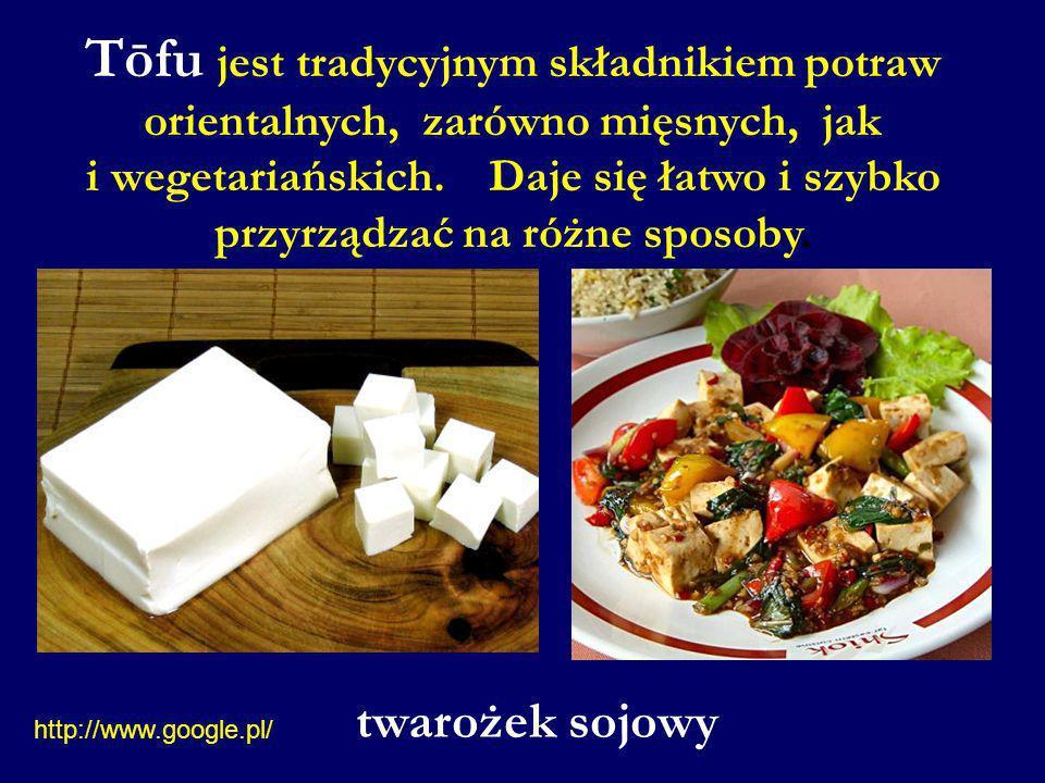 Tōfu jest tradycyjnym składnikiem potraw orientalnych, zarówno mięsnych, jak i wegetariańskich. Daje się łatwo i szybko przyrządzać na różne sposoby.