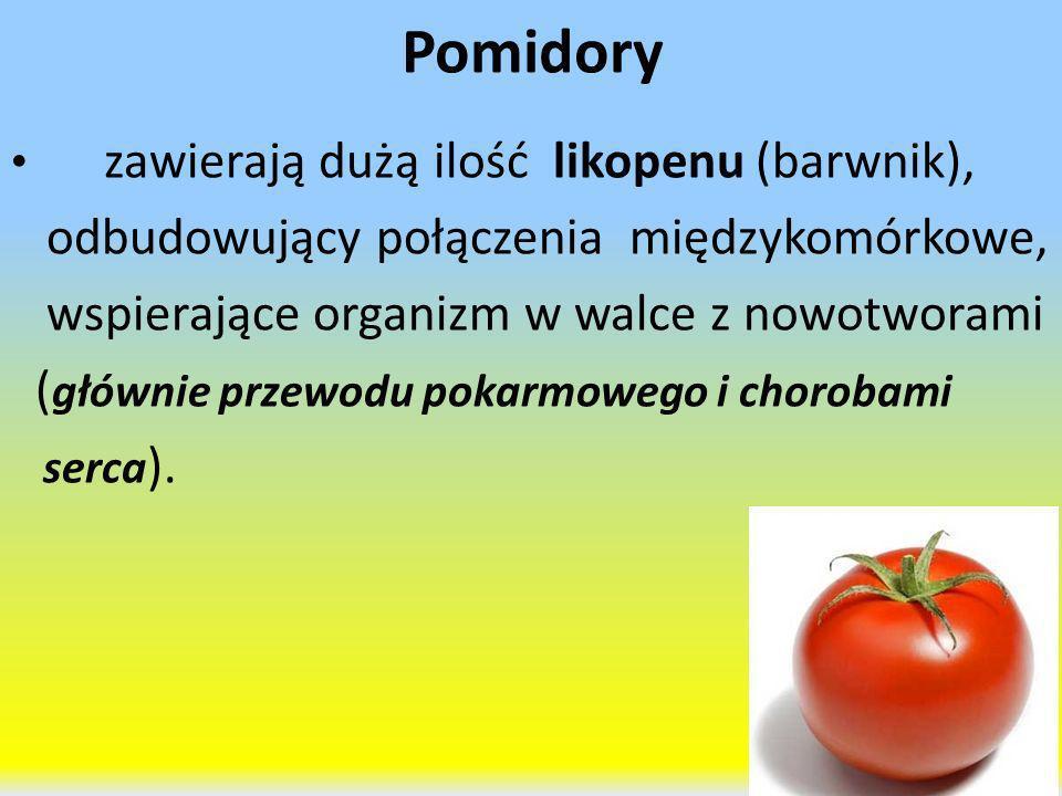 Pomidory zawierają dużą ilość likopenu (barwnik), odbudowujący połączenia międzykomórkowe, wspierające organizm w walce z nowotworami ( głównie przewo