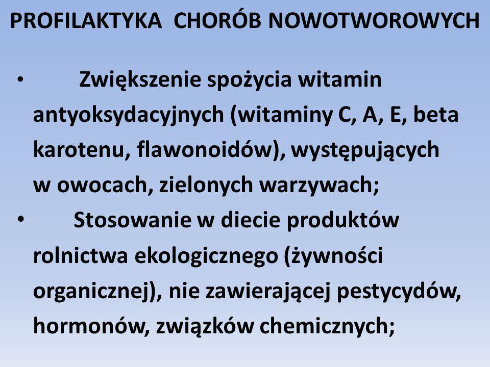 Zwiększenie spożycia witamin antyoksydacyjnych (witaminy C, A, E, beta karotenu, flawonoidów), występujących w owocach, zielonych warzywach; Stosowani