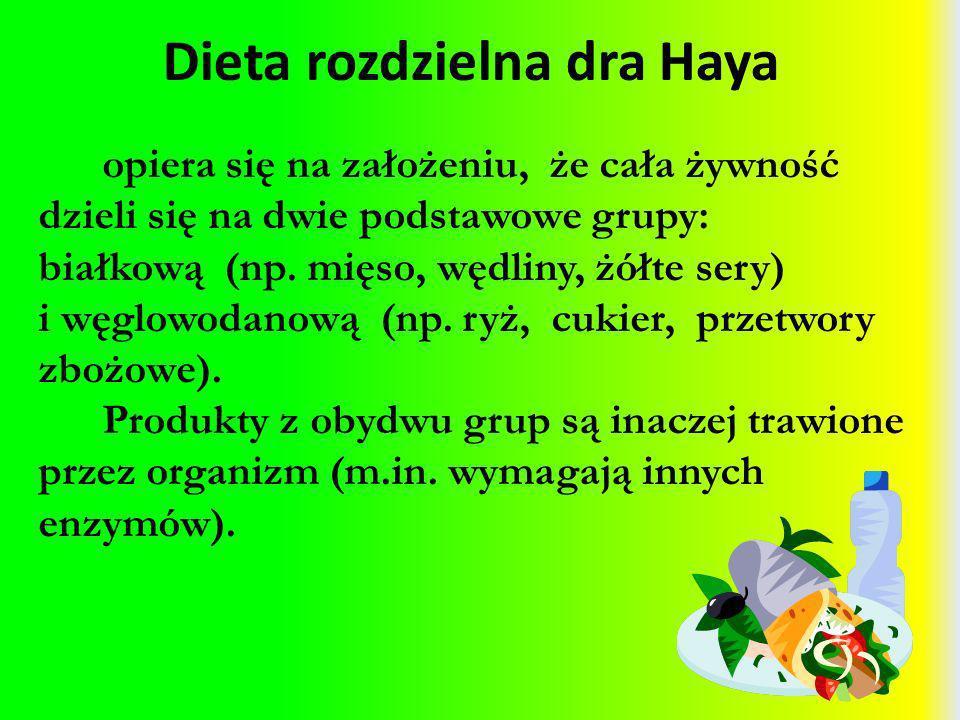 Dieta rozdzielna dra Haya opiera się na założeniu, że cała żywność dzieli się na dwie podstawowe grupy: białkową (np. mięso, wędliny, żółte sery) i wę