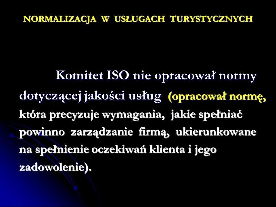 Komitet ISO nie opracował normy Komitet ISO nie opracował normy dotyczącej jakości usług (opracował normę, która precyzuje wymagania, jakie spełniać p