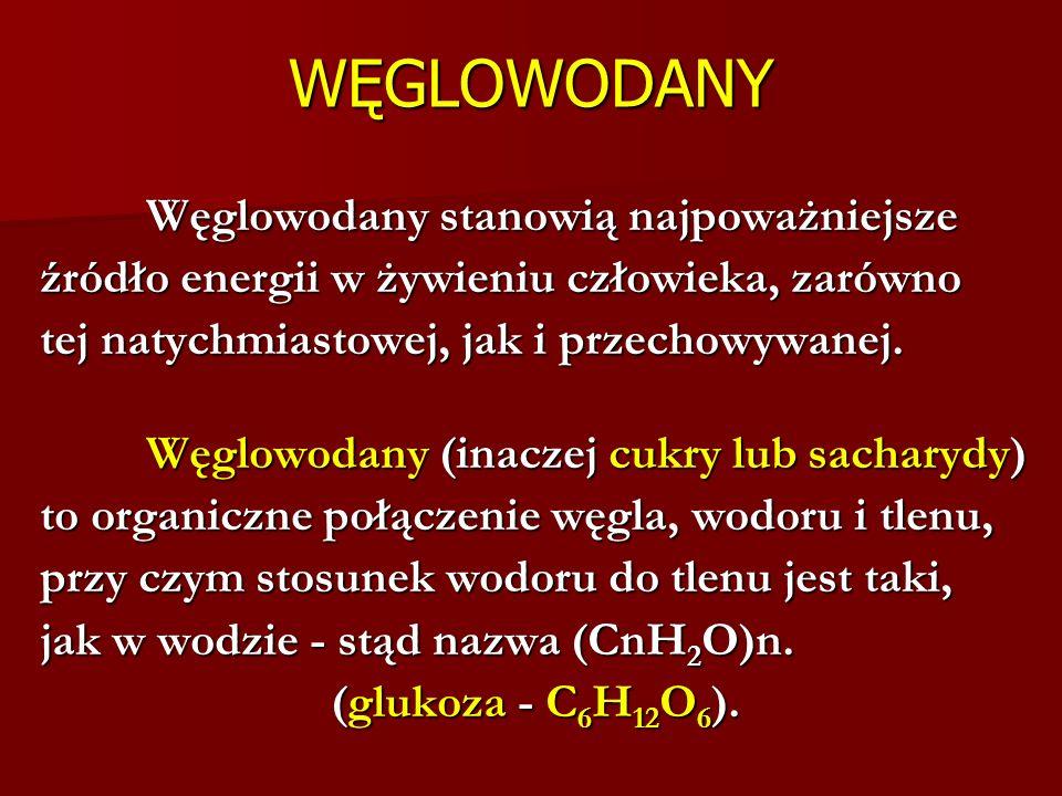 Znaczenie fizjologiczne węglowodanów Do węglowodanów przyswajalnych należą: Do węglowodanów przyswajalnych należą: z monosacharydów (glukoza i fruktoza); z monosacharydów (glukoza i fruktoza); z disacharydów (sacharoza, maltoza i laktoza); z disacharydów (sacharoza, maltoza i laktoza); z polisacharydów (skrobia i glikogen).