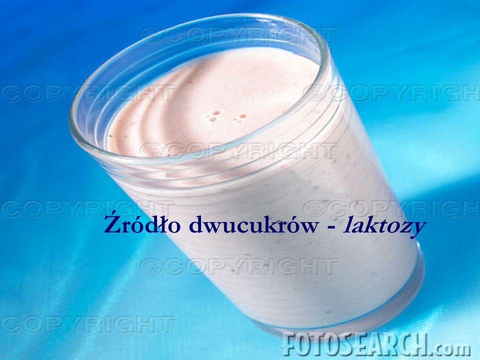 Źródło dwucukrów - laktozy
