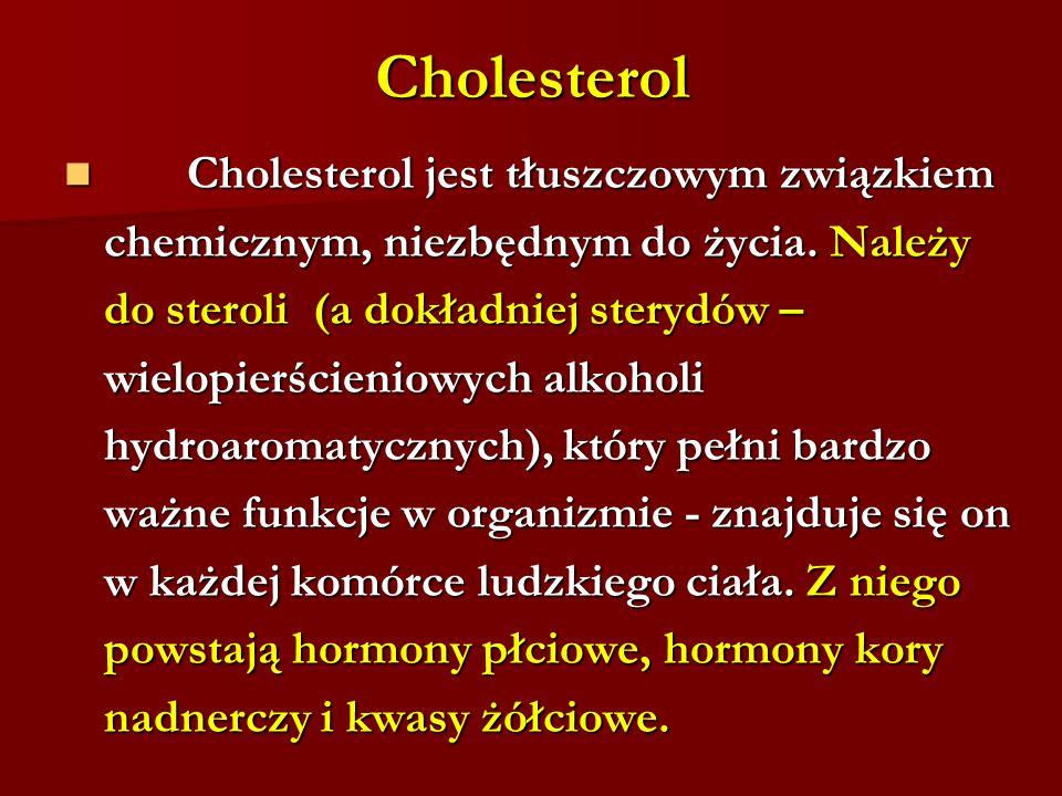 Cholesterol Cholesterol jest tłuszczowym związkiem Cholesterol jest tłuszczowym związkiem chemicznym, niezbędnym do życia. Należy do steroli (a dokład