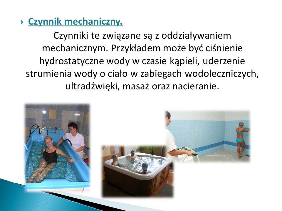 Czynnik mechaniczny. Czynniki te związane są z oddziaływaniem mechanicznym. Przykładem może być ciśnienie hydrostatyczne wody w czasie kąpieli, uderze