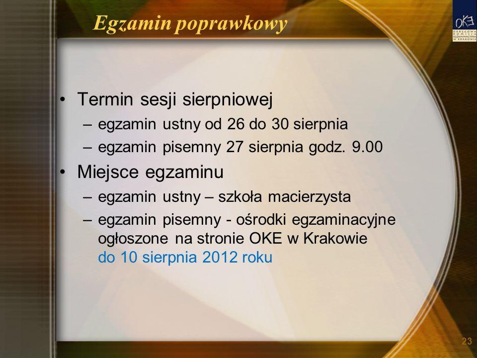 Egzamin poprawkowy Termin sesji sierpniowej –egzamin ustny od 26 do 30 sierpnia –egzamin pisemny 27 sierpnia godz.