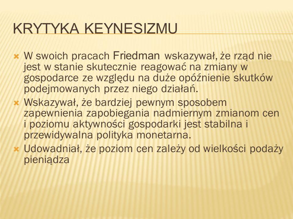 Krytyka keynesizmu Keynesiści i monetaryści stawiali sobie podobne cele ekonomiczne, a więc: realizację równomiernego procesu wzrostu przy likwidacji