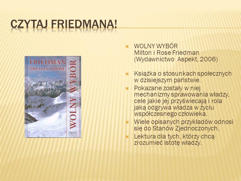 INTRYGUJĄCY PIENIĄDZ Z historii systemów monetarnych Milton Friedman Wydawnictwo Łódzkie, 1994 Pozwala zrozumieć istotę funkcjonowania systemu monetar