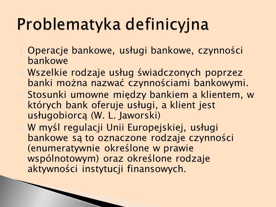Operacje bankowe, usługi bankowe, czynności bankowe Wszelkie rodzaje usług świadczonych poprzez banki można nazwać czynnościami bankowymi. Stosunki um