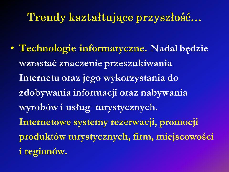 Trendy kształtujące przyszłość… Technologie informatyczne. Nadal będzie wzrastać znaczenie przeszukiwania Internetu oraz jego wykorzystania do zdobywa