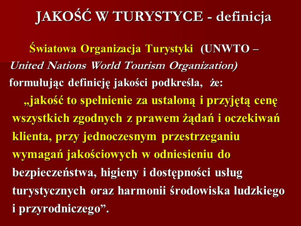 JAKOŚĆ W TURYSTYCE - definicja Światowa Organizacja Turystyki (UNWTO – Światowa Organizacja Turystyki (UNWTO – United Nations World Tourism Organizati