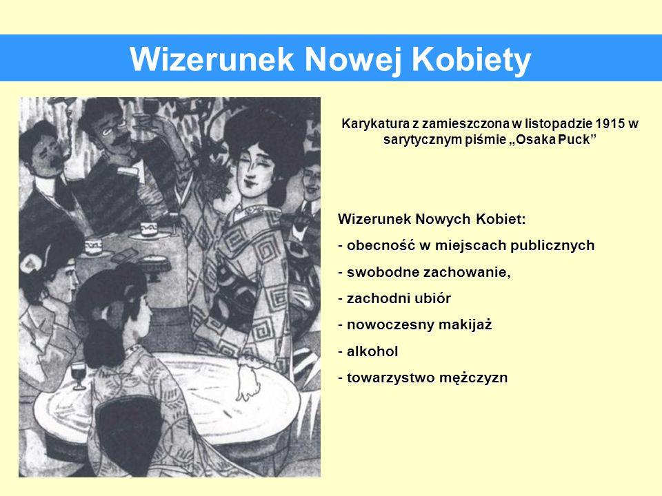 Wizerunek Nowej Kobiety Karykatura z zamieszczona w listopadzie 1915 w sarytycznym piśmie Osaka Puck Wizerunek Nowych Kobiet: - obecność w miejscach p