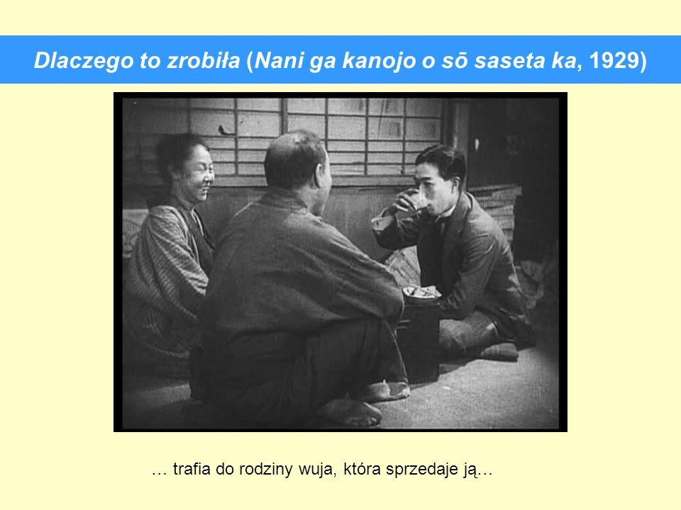 Dlaczego to zrobiła (Nani ga kanojo o sō saseta ka, 1929) … trafia do rodziny wuja, która sprzedaje ją…