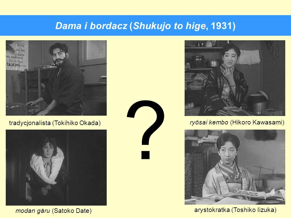 Dama i bordacz (Shukujo to hige, 1931) tradycjonalista (Tokihiko Okada) modan gāru (Satoko Date) arystokratka (Toshiko Iizuka) ryōsai kembo (Hikoro Ka