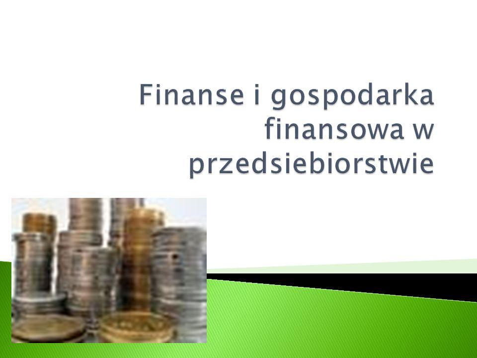 1.Cele zarządzania finansami przedsiębiorstw 2.
