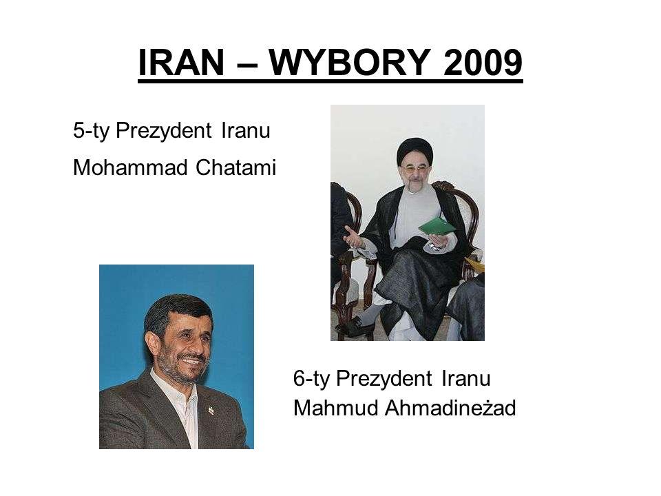 IRAN – WYBORY 2009 6-ty Prezydent Iranu Mahmud Ahmadineżad 5-ty Prezydent Iranu Mohammad Chatami