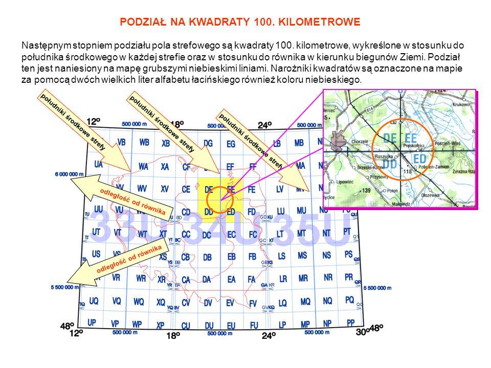 Następnym stopniem podziału pola strefowego są kwadraty 100. kilometrowe, wykreślone w stosunku do południka środkowego w każdej strefie oraz w stosun