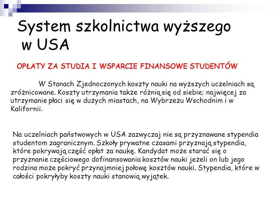 System szkolnictwa wyższego w USA W USA nie funkcjonuje egzamin będący odpowiednikiem naszej polskiej matury. Stosuje się tu system bazujący na ocenac