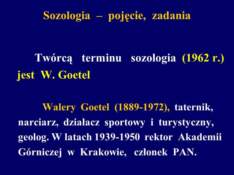 Sozologia – pojęcie, zadania Twórcą terminu sozologia (1962 r.) jest W. Goetel Walery Goetel (1889-1972), taternik, narciarz, działacz sportowy i tury