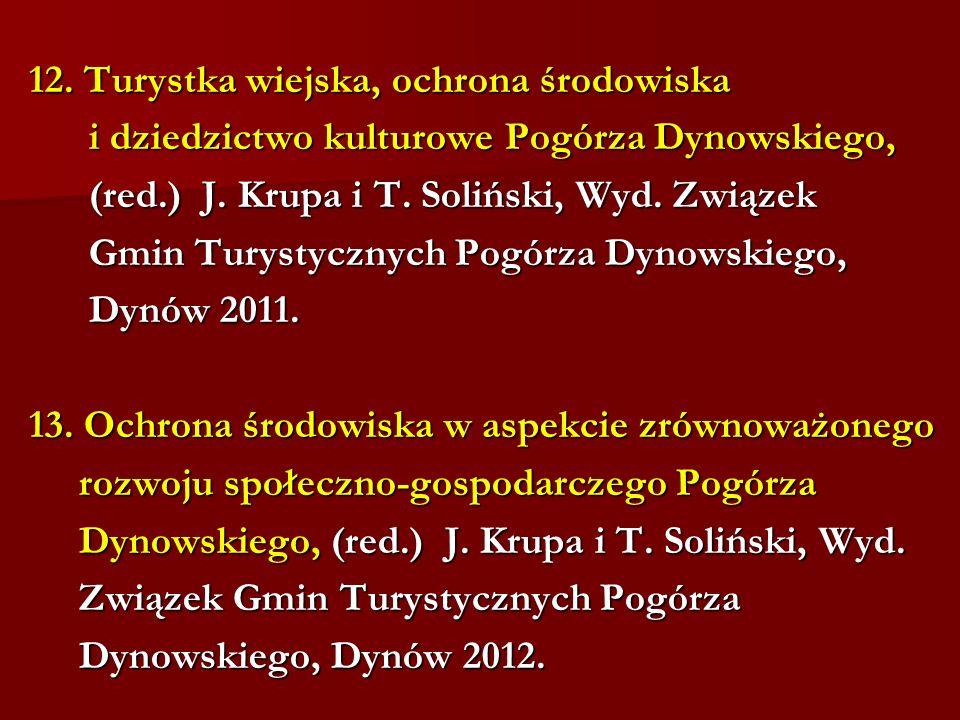 12. Turystka wiejska, ochrona środowiska i dziedzictwo kulturowe Pogórza Dynowskiego, i dziedzictwo kulturowe Pogórza Dynowskiego, (red.) J. Krupa i T