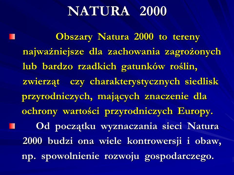 NATURA 2000 Obszary Natura 2000 to tereny Obszary Natura 2000 to tereny najważniejsze dla zachowania zagrożonych najważniejsze dla zachowania zagrożon