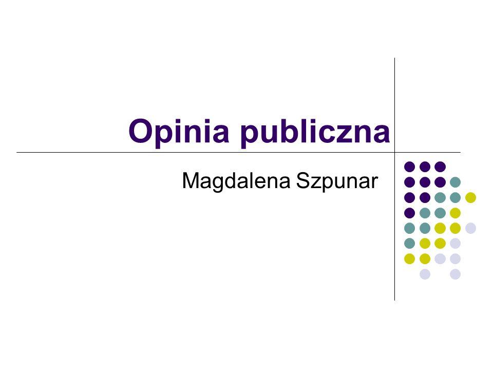 Opinia publiczna Magdalena Szpunar