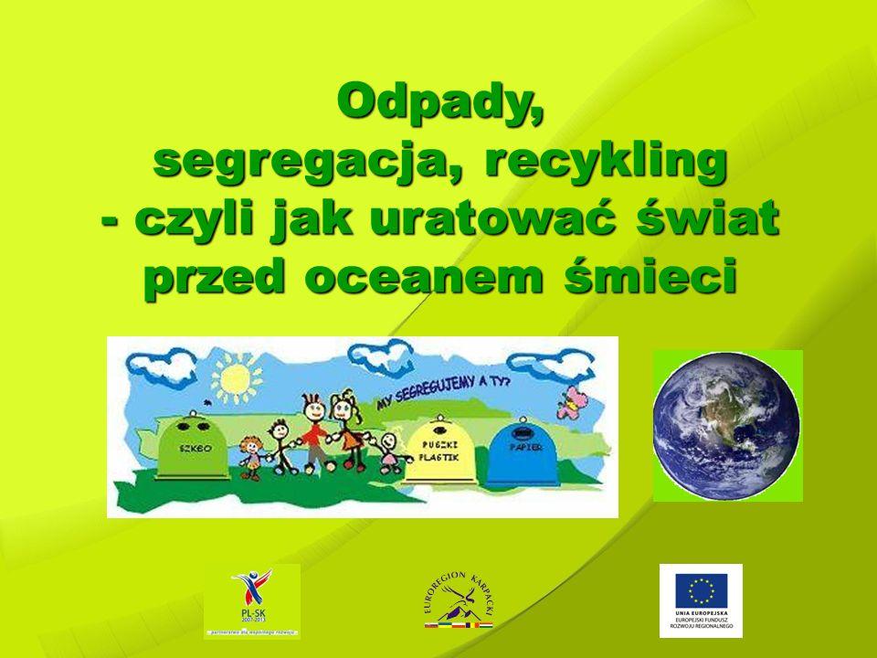 Śmieci – fachowo odpady Odpady to substancje lub przedmioty, których chcemy się pozbyć, zamierzamy sie pozbyć lub musimy się ich pozbyć Śmieci – fachowo odpady Odpady to substancje lub przedmioty, których chcemy się pozbyć, zamierzamy sie pozbyć lub musimy się ich pozbyć