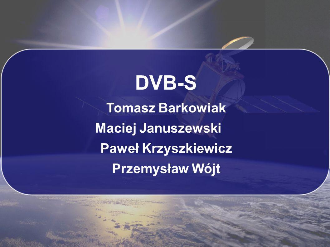 Symulacja DVB-S T.Bartkowiak, M.Januszewski, P.Kryszkiewicz, P.Wójt 2009/2010 © Modulacja zastosowanie nieliniowych, ale efektywnych mocowo wzmacniaczy w transponderze wymusza wykorzystanie modulacji QPSK, własna implementacja modulatora, rozkład punktów na konstelacji zgodny z kodowaniem Graya