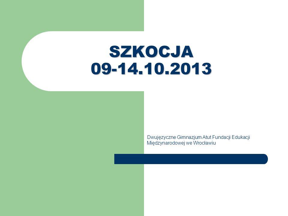 SZKOCJA 09-14.10.2013 Dwujęzyczne Gimnazjum Atut Fundacji Edukacji Międzynarodowej we Wrocławiu