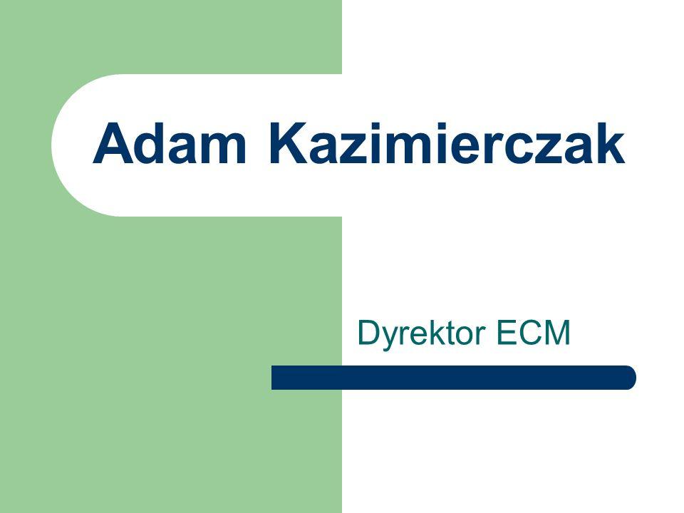 Adam Kazimierczak Dyrektor ECM