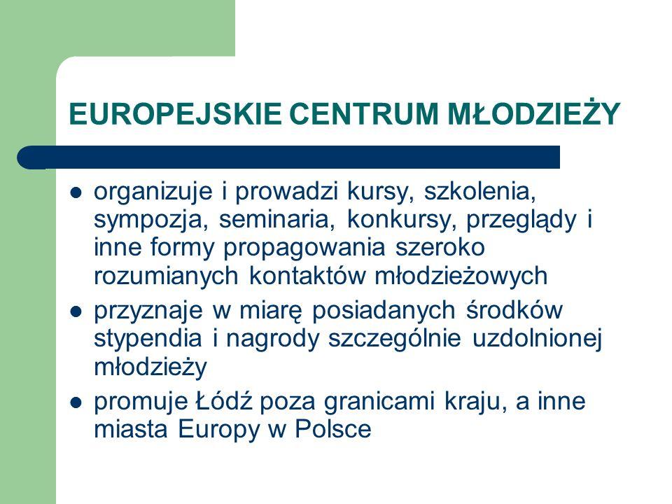 EUROPEJSKIE CENTRUM MŁODZIEŻY organizuje i prowadzi kursy, szkolenia, sympozja, seminaria, konkursy, przeglądy i inne formy propagowania szeroko rozum